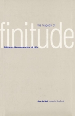 The Tragedy of Finitude. Dilthey's Hermeneutics of Life